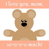 Card to Mother`s Day. With bear and text I love you, mom, so much Stock Images
