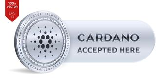 Cardano accepted sign emblem. 3D isometric Physical coin with frame and text Accepted Here. Cryptocurrency. Silver coin with Cardano symbol isolated on white Stock Image