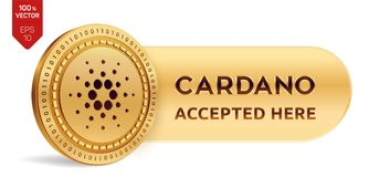 Cardano accepted sign emblem. 3D isometric Physical coin with frame and text Accepted Here. Cryptocurrency. Golden coin. With Cardano symbol isolated on white Royalty Free Stock Photo