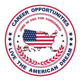 Career opportunities. Live the American dream - grunge label Stock Photography
