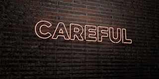 CAREFUL -Realistic Neon Sign on Brick Wall background - 3D rendered royalty free stock image. Can be used for online banner ads and direct mailers Stock Photos