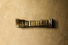 CARIBBEAN - close-up of grungy vintage typeset word on metal backdrop. Royalty free stock illustration.  Can be used for online banner ads and direct mail Stock Photo