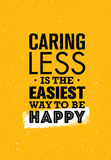 Caring Less Is The Easiest Way To Be Happy. Inspiring Creative Motivation Quote. Vector Typography Banner Stock Images