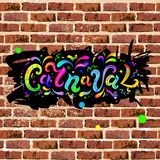 Carnaval lettering on brick wall. Carnaval text as headline, logo, badge, patch isolated on brick wall background. Carnaval handwritten lettering as graffiti for vector illustration