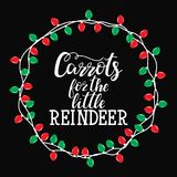 Carrots for the little reindeer.  Winter card or poster design. Poster, invitation, greeting card or t-shirt. Vector calligraphy design. Christmas holiday Royalty Free Stock Photography