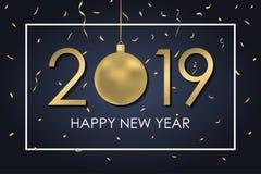 Cartão do ano novo 2019 com a bola do Natal do ouro, os números, o quadro e confetes dourados Bandeira do feriado Vetor ilustração royalty free
