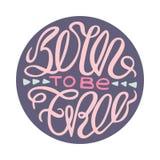 Cartel inspirado con las letras handdrawn Llevado estar libre ilustración del vector