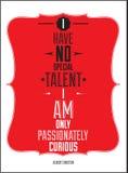 Cartel. No tengo ningún talento especial que soy solamente pasión Imagen de archivo libre de regalías