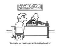 Basically, our health plan is this bottle of aspirin. CARTOON - `Basically, our health plan is this bottle of aspirin Royalty Free Stock Photo