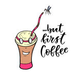 Cartoon character coffee mug. Modern vector lettering - but first coffee. Printable calligraphy phrase. T-shirt print design. Stock Images