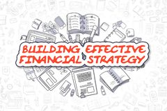 Building Effective Financial Strategy - Business Concept. Cartoon Illustration of Building Effective Financial Strategy, Surrounded by Stationery. Business Royalty Free Stock Photos