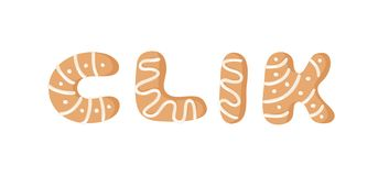 Cartoon vector illustration Ginger bread Cookies word CLIK. Hand drawn Christmas font. Actual Creative Holidays bake alphabet. Cartoon vector illustration Ginger stock illustration