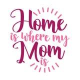 A casa do ` é o lugar onde minha mamã é ` ilustração stock