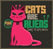Cats are Aliens - Funny Vector colorful label poster. Or t-shirt print design - eps available Stock Image