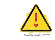 Caution. Happy love is coming stock illustration
