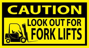 CAUTION LOOK OUT FOR FORK LIFTS TRUCKS ATTENTION PLATE royalty free illustration