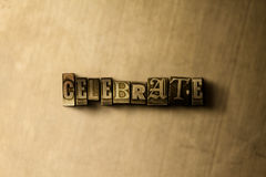 CELEBRATE - close-up of grungy vintage typeset word on metal backdrop. Royalty free stock illustration.  Can be used for online banner ads and direct mail Royalty Free Stock Photos