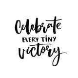 Celebrate every tiny victory. Motivational quote about progress and dreams. Inspirational saying. Black vector. Calligraphy isolated on white background Stock Photo