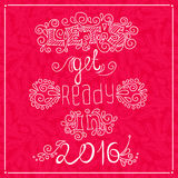 Celebrate the New Year 2016 Greeting Card Happy New Year. Let`s get ready. Celebrate the New Year 2016 Greeting Card Happy New Year. Hand drawing text for New royalty free illustration