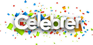 Celebrate paper banner. Celebrate paper banner with color confetti, French. Vector illustration Stock Images