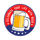Celebrate Your Life With Beer Symbol Royalty Free Stock Photo