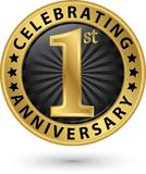 Celebrating 1st anniversary gold label, vector. Illustration Stock Image