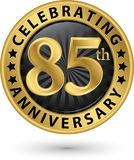 Celebrating 85th anniversary gold label, vector royalty free illustration