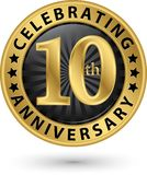 Celebrating 10th years anniversary gold label, vector. Illustration Stock Illustration