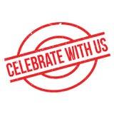 Celebre con nosotros el sello de goma ilustración del vector