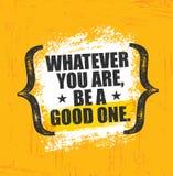 Celui qui vous soyez, soit bon Calibre créatif de inspiration d'affiche de citation de motivation Conception de bannière de typog illustration stock