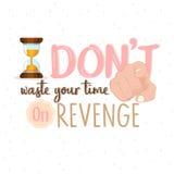 Cessez de perdre votre temps sur la vengeance ou arrêtez le texte de motivation de citation de haine illustration libre de droits