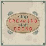 Cessez de rêver faire de début illustration libre de droits