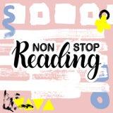 Cessez non la lecture Citations inspirées et de motivation Lettrage peint à la main d'encre Lettrage et coutume de main Photo stock