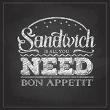Chalk drawing typography sandwich menu design. Lettering poster All you need is sandwich. Chalk drawing typography sandwich menu. Lettering poster All you need royalty free illustration