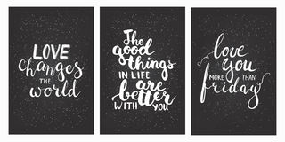 Chalk lettering phrases Love you more than friday, Love changes the world, The good things in life are better with you. Royalty Free Stock Photo