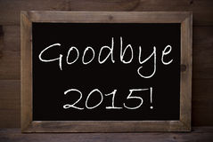 Chalkboard With Goodbye 2015 Royalty Free Stock Images