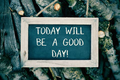 Chalkboard with the text today will be a good day Royalty Free Stock Images
