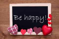 Chalkbord, Red Fabric Hearts, Text Be Happy Stock Images