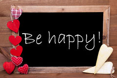 Chalkbord, Red And Yellow Hearts, Text Be Happy Stock Images
