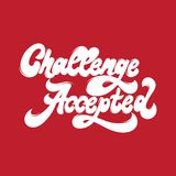 Challenge accepted. Vector handwritten lettering made in 90`s style. Template for card, poster, banner. print for t-shirt, pin, badge and patch Royalty Free Stock Photography