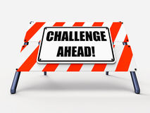 Challenge Ahead Sign Shows to Overcome a Royalty Free Stock Photo