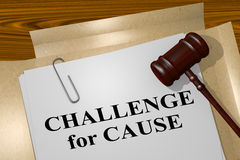 Challenge for Cause - legal concept. 3D illustration of CHALLENGE for CAUSE title on legal document Royalty Free Stock Images