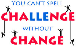 Challenge and change. Having to change in order to take on a challenge Stock Images