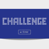 Challenge. Quote Challenge Enter. Typography Poster Concept. Idea for challenge motivating poster, banner with chalanging quotation, logo, flyer, web icon Royalty Free Stock Photos