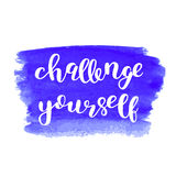 Challenge yourself. Brush lettering. Challenge yourself. Brush hand lettering. Inspiring quote. Motivating modern calligraphy. Can be used for photo overlays Stock Photo