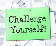 Challenge Yourself Means Encouragement Ambition And Determined. Challenge Yourself Indicating Motivation Persistence And Encouragement Royalty Free Stock Photo