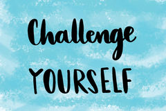 Challenge yourself motivational message Royalty Free Stock Images