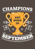 Champions are Born in September. Birthday greeting present as t-shirt, card or poster with illustrated, line style ribbon graphics text.n Royalty Free Stock Photography