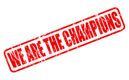 WE ARE THE CHAMPIONS red stamp text Royalty Free Stock Photos