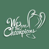 We are the champions. Text sign and symbol Stock Photography